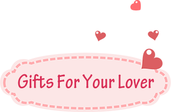 Gifts For Your Lover