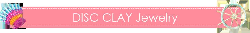 DISC CLAY Jewelry